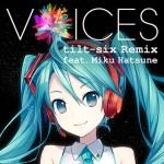 Xperiaでお馴染みVOICESのリミックス版「VOICES tilt-six Remix feat. Miku Hatsune」がハイレゾで無料提供中!