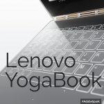 レノボ、2in1タブレット「Yoga Book」「Yoga Book with Windows」を10月より国内発売!【スペック、販売店、価格情報】