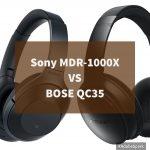 SONY MDR-1000XとBOSE QC35を聴き比べてみた。ノイズキャンセリング、音質、デザイン、携帯性、操作性を比較。